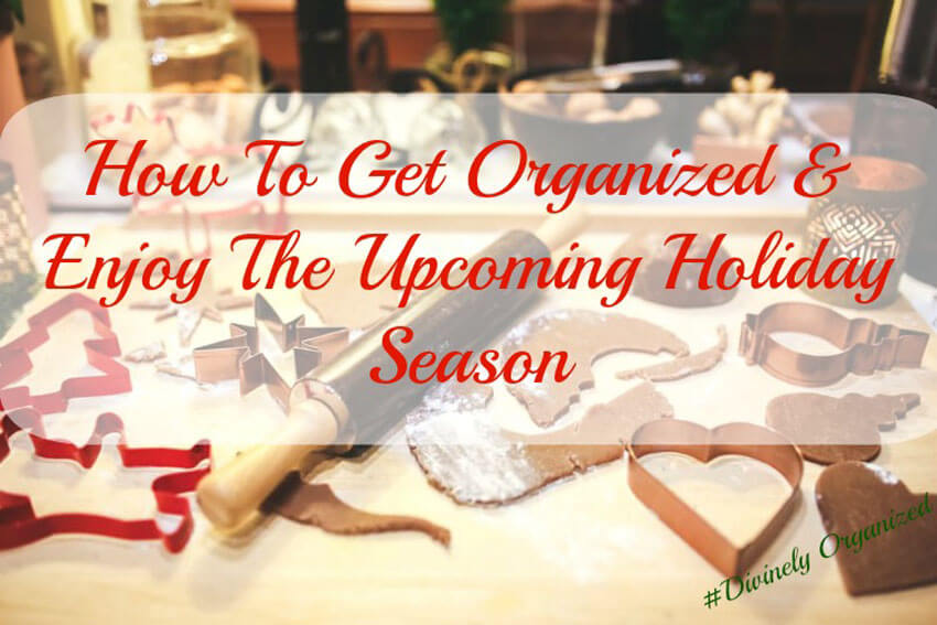 How to get organized and enjoy the holiday season by Clearissa Coward