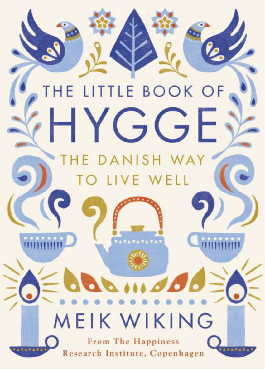 Several books were published in 2016 about this spreading Danish concept of well being. Image Source: House Beautiful
