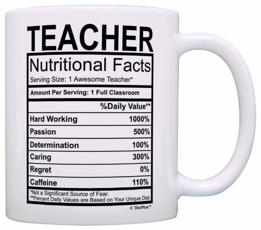 This nutricional facts for teachers mug is just the best!