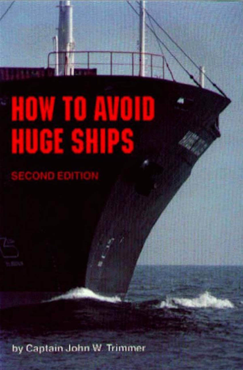 How to avoid huge ships - perfect to give to that friend who has everything.